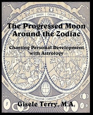 Image for The Progressed Moon Around the Zodiac - Charting Personal Development with Astrology