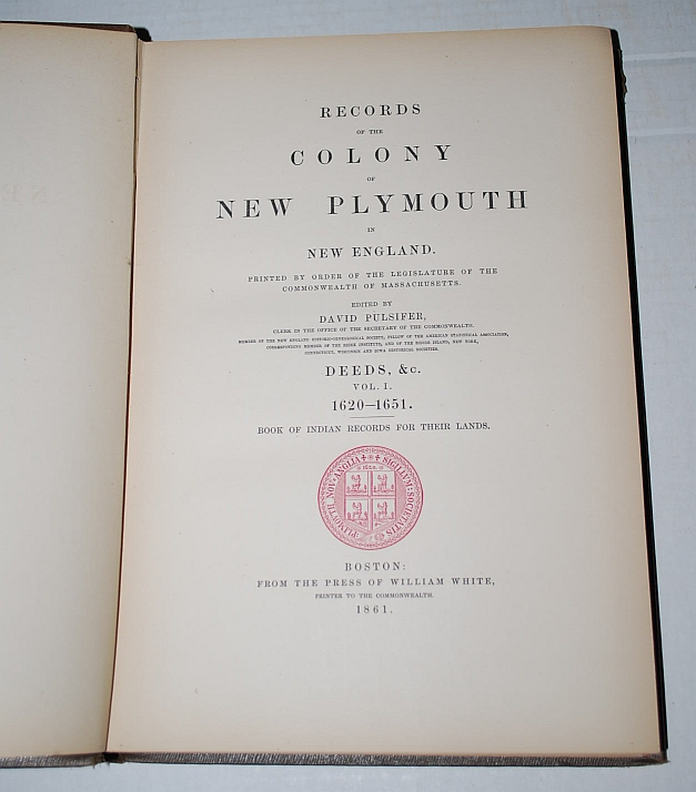 Image for Records of the Colony of New Plymouth in New England (Volume XII) Deeds, &c. Vol. 1 1620-1651. and Book of Indian Records for Their Lands