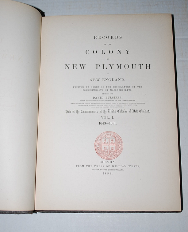 Image for Records of the Colony of New Plymouth in New England (Volume IX) Acts of the Commissioners of the United Colonies of New England Vol. I 1643-1651