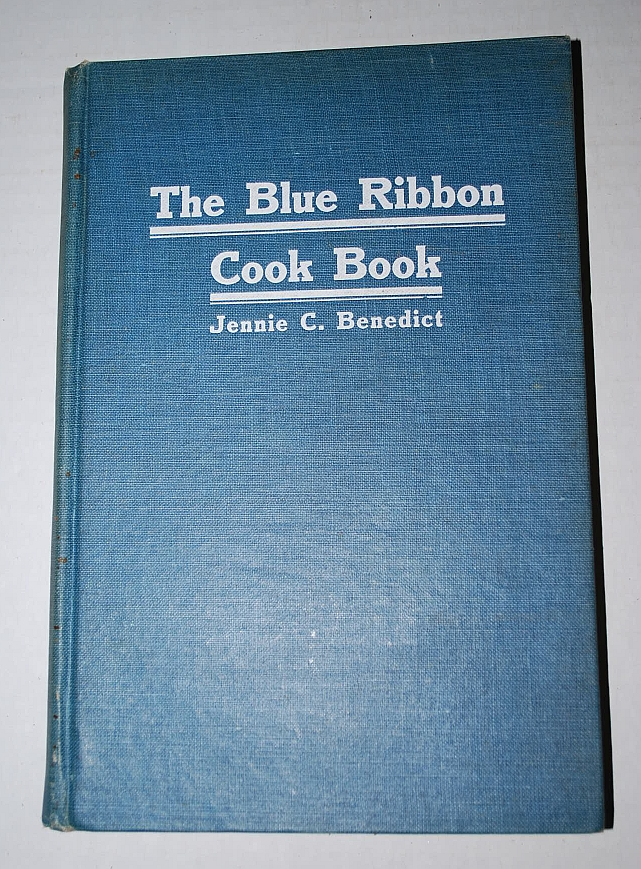 Image for The Blue Ribbon Cook Book Being a Third Publication of  'One Hundred Tested Receipts,' Together With Many Others Which Have Been Tried and Found Valuable