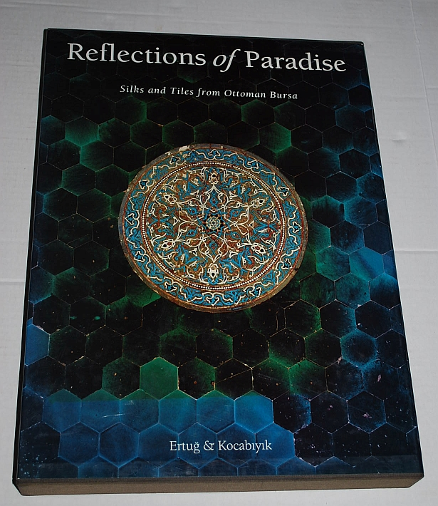 Image for Reflections of Paradise: Silks and Tiles from Ottoman Bursa