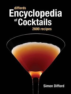 Image for Difford's Encyclopedia of Cocktails: 2600 Recipes
