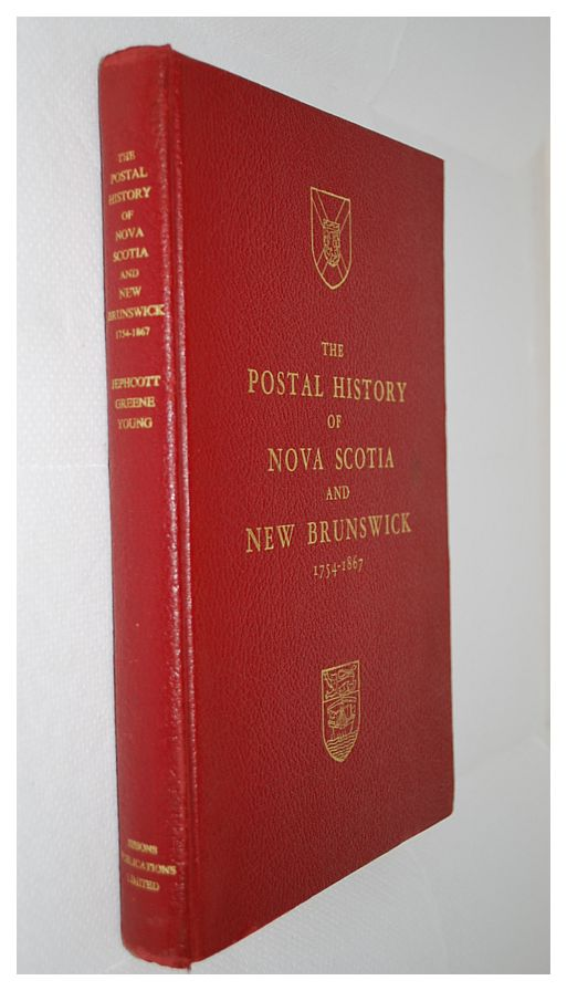 Image for The Postal History of Nova Scotia and New Brunswick 1754-1867