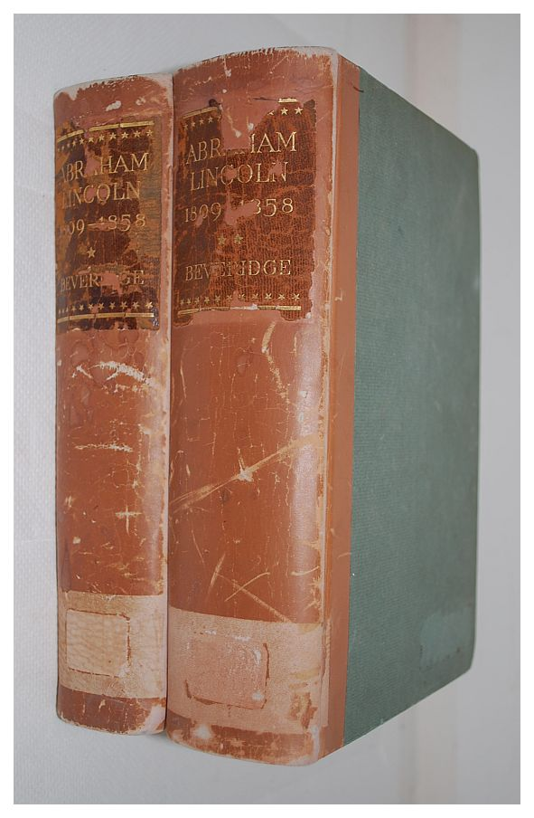 Abraham Lincoln, 1809-1858, by Albert J. Beveridge Volumes I & II