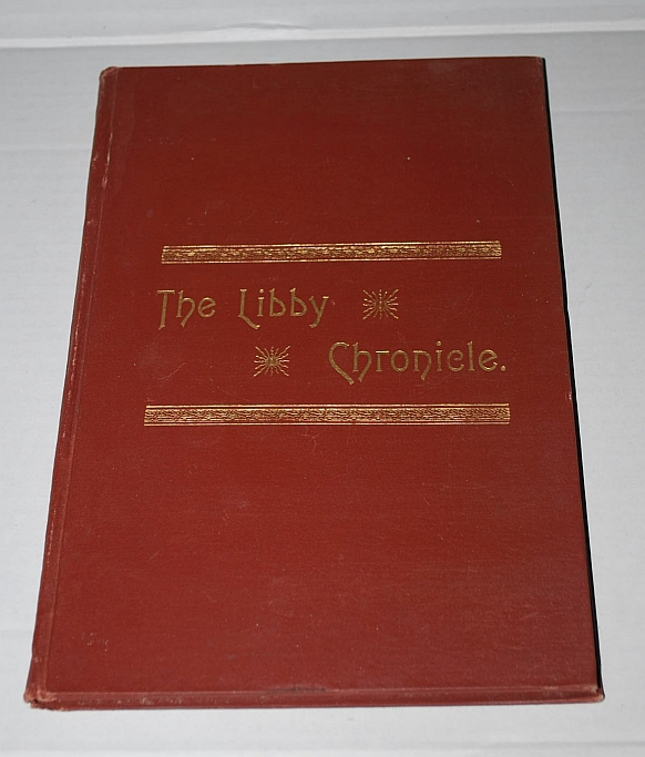 Image for The Libby Chronicle: Devoted to Facts and Fun. A True Copy of the Libby Chronicle as Written by the Prisoners of Libby in 1863.